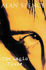 The Magic Flute by Alan Spence (Paperback, 1997)