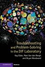 Troubleshooting and Problem-Solving in the IVF Laboratory by Marc Van Den Bergh, Kay Elder, Bryan Woodward (Paperback, 2015)