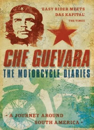 The Motorcycle Diaries By Ernesto Guevara, Ann Wright