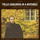 In a Nutshell by Pelle Carlberg (CD, May-2007, Labrador)