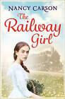 The Railway Girl by Nancy Carson (Paperback, 2016)