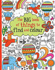 The Big Book of Things to Find and Colour by Fiona Watt (Paperback, 2013)