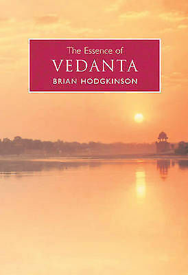 1 of 1 - The Essence of Vedanta, Hodgkinson, Brian, Used; Good Book