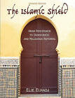 The Islamic Shield: Arab Resistance to Democratic and Religious Reforms by Elie Elhadj (Paperback / softback, 2007)
