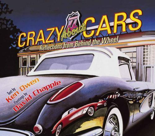 Crazy About Cars : Reflections From Behind The Wheel By