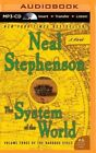The System of the World by Neal Stephenson (CD-Audio, 2014)