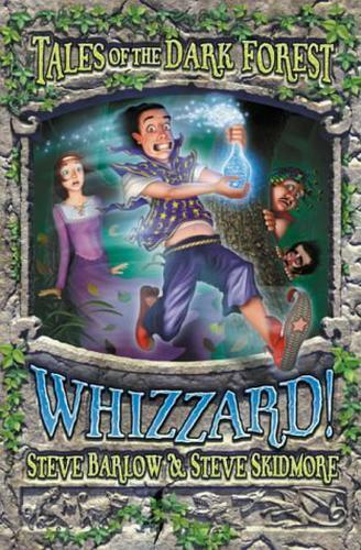 Whizzard! (Tales Of The Dark Forest, Buch 2) Von Skidmore, Steve, Barlow,