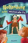 Notlandung in der Milchstraße 17a von Christian Tielmann (2012, Gebundene Ausgabe)