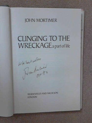 Clinging to the Wreckage,Sir John Mortimer