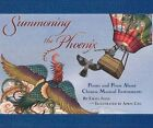 Summoning the Phoenix: Poems and Prose About Chinese Musical Instruments by Emily Jiang (Hardback, 2014)