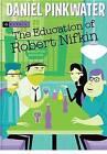 The Education of Robert Nifkin by Daniel Manus Pinkwater (Paperback / softback, 2005)