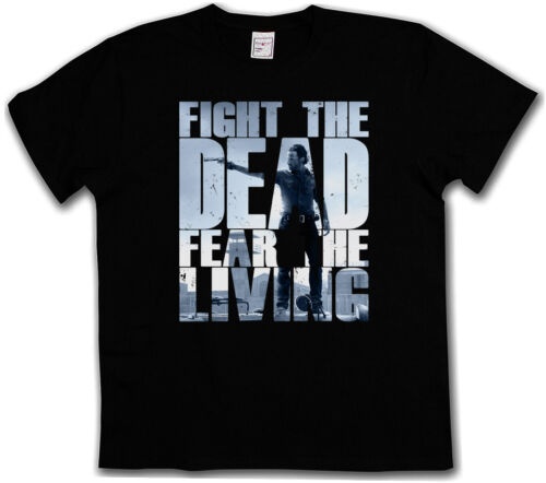 T-shirt Fight the Dead Fear the Living III-the walking Living Dead s-3xl