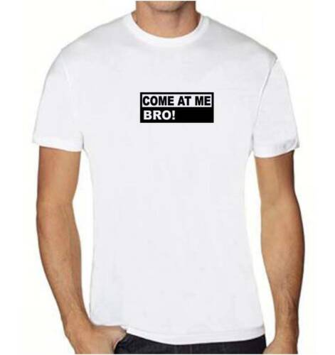 "NEW MEN/'S PRINTED /""COME AT ME BRO!/"" FUNNY SHORT SLEEVES AAA T-SHIRT MMA ALL SIZE"