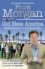 God Bless America: Misadventures of a Big Mouth Brit by Piers Morgan (Hardback, 2009)