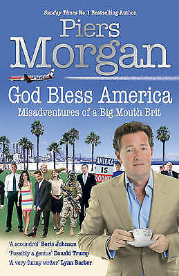 """""""AS NEW"""" God Bless America: Misadventures of a Big Mouth Brit: Diaries of an Eng"""