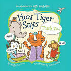 How Tiger Says Thank You! by Abigail Samoun (Board book, 2015)