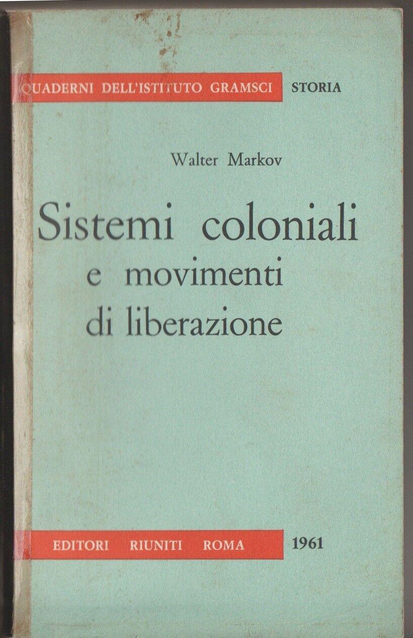 Sistemi coloniali e movimenti di liberazione