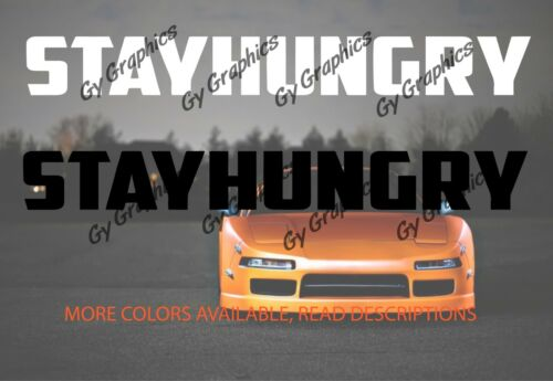 Stay Hungry Windshield Graphics Decal Car Sticker Banner Sun Visor Strip