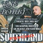 Southland Psycho [PA] by Ese Bobby (CD, Mar-2008, Southland (Select-O-Hits))