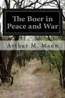 The Boer in Peace and War by Arthur M Mann (Paperback / softback, 2015)