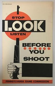 Vntg 1961 Pennsylvania Game Commission Hunting Sign Stop Look Listen Shooting