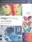 Inkjet Printing on Fabric: Direct Techniques by Wendy Cotterill (Paperback, 2014)