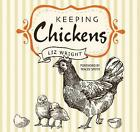 Keeping Chickens: Choosing, Nurturing & Harvests by Flame Tree Publishing (Paperback, 2017)