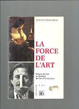 La force de l'art Histoire de l'art en Occident de l'an mil à nos jours REF E31