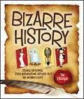 Bizarre History: Strange Happenings, Stupid Misconceptions, Distorted Facts and Uncommon Events by Joe Rhatigan (Paperback, 2012)