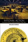 Rational Action: The Sciences of Policy in Britain and America, 1940-1960 by William Thomas (Hardback, 2015)