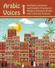 Arabic Voices 1: Authentic Listening and Reading Practice in Modern Standard Arabic and Colloquial Dialects by Matthew Aldrich (Paperback / softback, 2014)