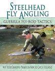 Steelhead Fly Angling: Guerilla Fly-Rod Tactics by Michael F Gorman (Hardback, 2012)