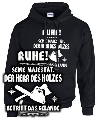 DER HERR DES HOLZES Holzfäller Förster Baumfäller Spruch Beruf SWEATSHIRT lustig