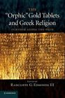 The 'Orphic' Gold Tablets and Greek Religion: Further Along the Path by Cambridge University Press (Paperback, 2014)