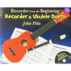 Recorder from the Beginning: Recorder and Ukulele Duets (Book/CD) by Chester Music (Mixed media product, 2014)