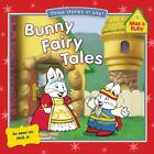 Max and Ruby: Bunny Fairy Tales by Grosset and Dunlap Staff and Rosemary Wells (2009, Paperback)