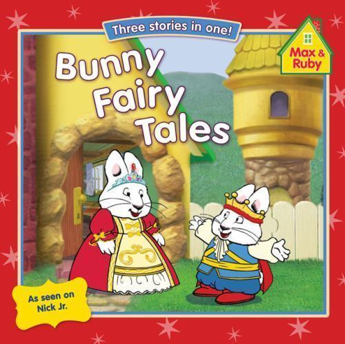 Bunny Fairy Tales (Max and Ruby) by Grosset & Dunlap