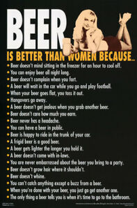 POSTER-COMICAL-BEER-IS-BETTER-THAN-A-WOMAN-FREE-SHIPPING-3432-RP65-V