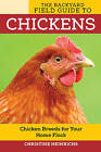 The Backyard Field Guide to Chickens: Chicken Breeds for Your Home Flock by Christine Heinrichs (Paperback, 2016)