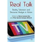 Real Talk: Reality Television and Discourse Analysis in Action by Pilar Garces-Conejos Blitvich (Hardback, 2013)