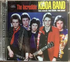 Incredible Kidda Band - Too Much, Too Little, Too Late! (2007)