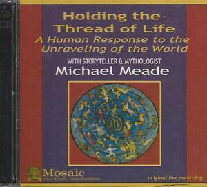 CD-Holding-The-Thread-of-Life-a-Human-Response-To-the-Unraveling-World