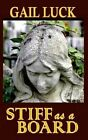 Stiff as a Board by Gail Luck (Paperback / softback, 2015)