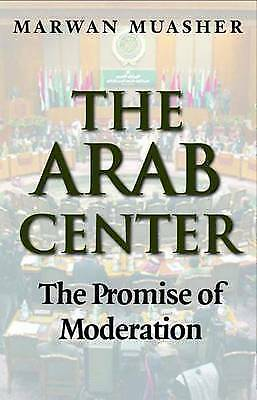 1 of 1 - Good, The Arab Center: The Promise of Moderation: Moderation and the Search for