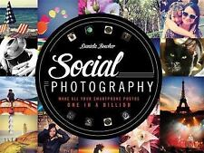 Social Photography: Make All Your Smartphone Photos One in a Billion, Bowker, Da