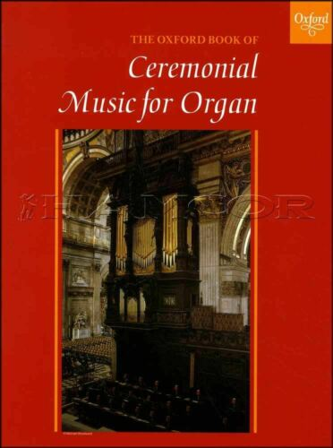 Ceremonial Music for Organ Music Book Pedal /& Manual Classical SAME DAY DISPATCH