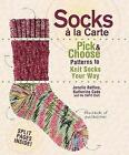 Socks a La Carte: Pick and Choose Patterns to Knit Socks Your Way by Jonelle Raffino (Hardback, 2009)