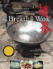The Breath of a Wok : Unlocking the Spirit of Chinese Wok Cooking Through...