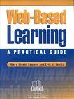 Web-Based Learning: A Practical Guide by Mary Ploski Seamon, Eric J Levitt (Paperback / softback, 2001)
