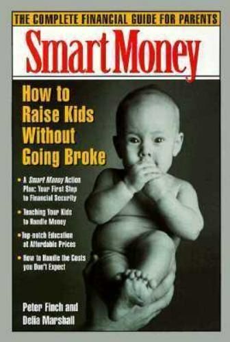 Smart Money: How to Raise Kids Without Going Broke (A Smart Money Book)